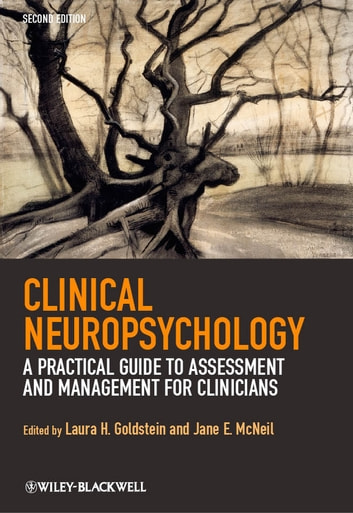 Clinical Neuropsychology - A Practical Guide to Assessment and Management for Clinicians ebook by