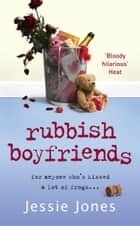 Rubbish Boyfriends ebook by Jessie Jones