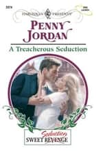 A Treacherous Seduction ebook by Penny Jordan