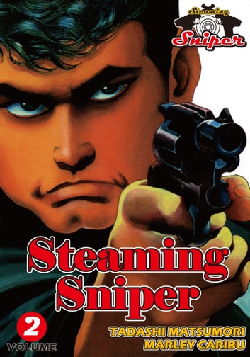 STEAMING SNIPER - Volume 2 ebook by Marley Caribu