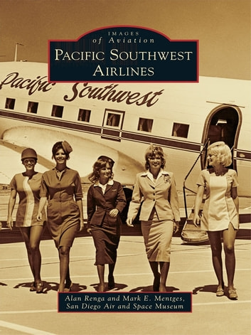 Pacific Southwest Airlines ebook by Alan Renga