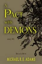 A Pact with Demons (Story #6): Black Box ebook by Michael R.E. Adams
