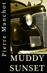 Muddy Sunset ebook by Pierre Manchot