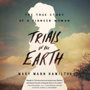 Trials of the Earth - The True Story of a Pioneer Woman audiobook by Mary Mann Hamilton