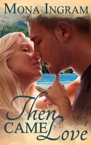 Then Came Love ebook by Mona Ingram