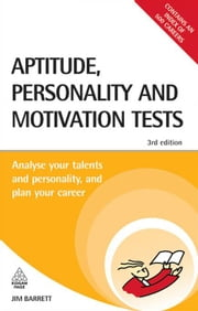 Aptitude Personality and Motivation Tests - Analyse Your Talents and Personality and Plan Your Career ebook by Jim Barrett