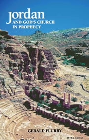 Jordan and God's Church in Prophecy - What Bible prophecy reveals about Jordan ebook by Gerald Flurry,Philadelphia Church of God