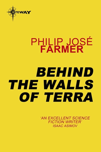 Behind the Walls of Terra eBook by Philip Jose Farmer