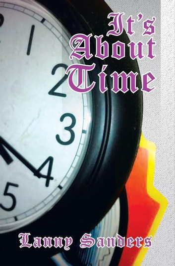 It's About Time ebook by Lanny Sanders