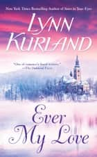 Ever My Love ebook by Lynn Kurland