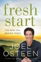 Fresh Start - The New You Begins Today ebook by Joel Osteen