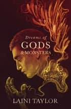 Dreams of Gods and Monsters - Daughter of Smoke and Bone Trilogy: Book Three ebook by