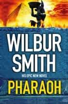 Pharaoh ebook by Wilbur Smith