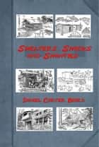 Shelters, Shacks and Shanties (Illustrated) ebook by Daniel Carter Beard