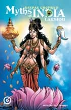 MYTHS OF INDIA: LAKSHMI Issue 1 ebook by Deepak Chopra, Saurav Mohapatra, Graphic India
