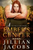 Ember's Center ebook by Jillian Jacobs