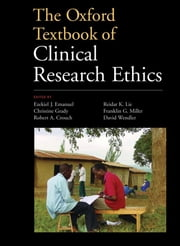 The Oxford Textbook of Clinical Research Ethics ebook by Ezekiel J. Emanuel,Christine C. Grady,Robert A. Crouch,Reidar K. Lie,Franklin G. Miller,David D. Wendler