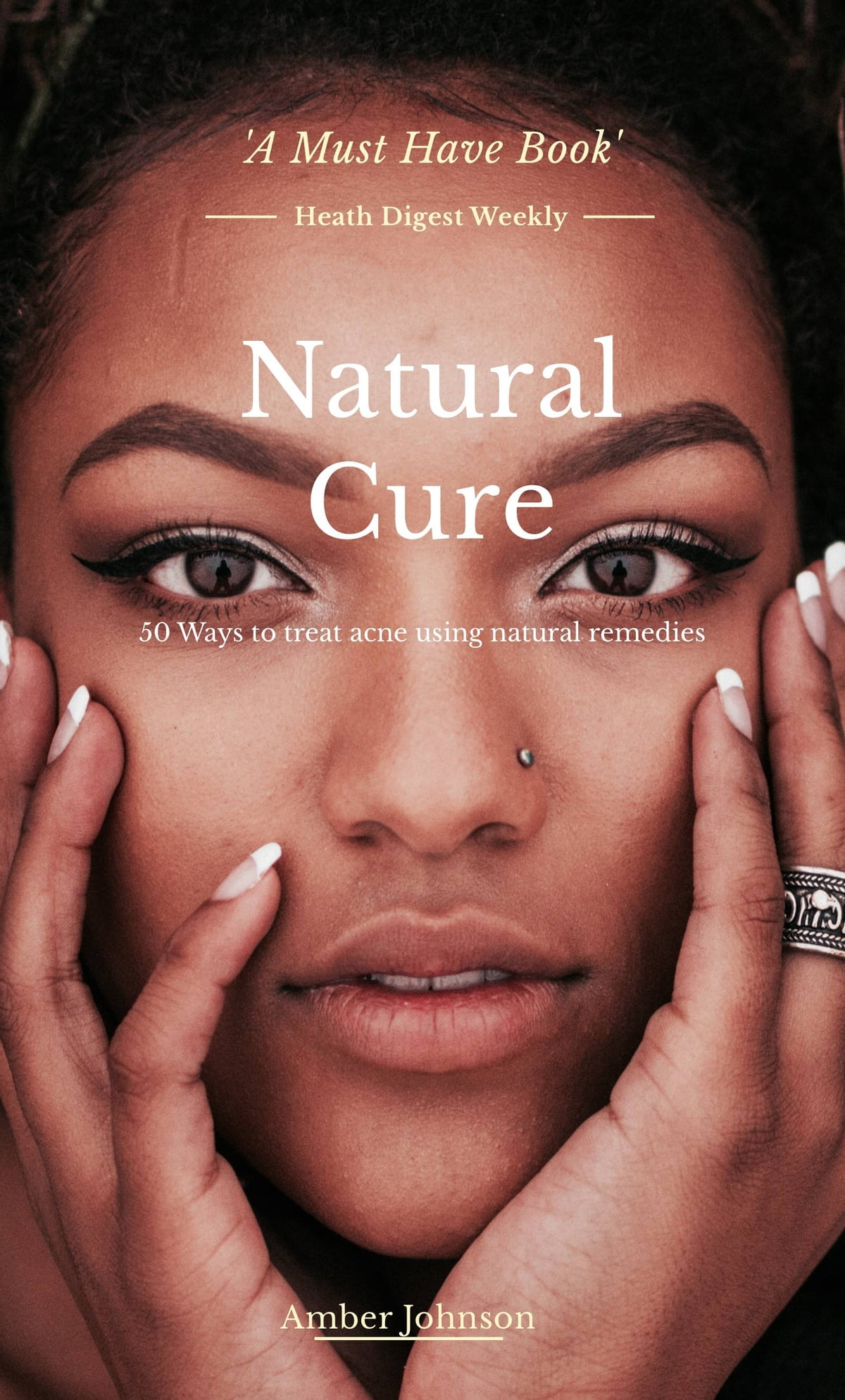 Natural Cure 50 Ways To Treat Acne Using Natural Remedies Ebook By Amber Johnson 9781495639272 Rakuten Kobo United States