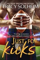 Just for Kicks ebook by Tracy Solheim