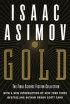 Gold - The Final Science Fiction Collection ebook by Isaac Asimov
