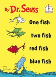 One Fish Two Fish Red Fish Blue Fish ebook by Seuss