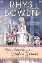Four Funerals and Maybe a Wedding ebook by Rhys Bowen