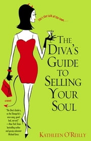 The Diva's Guide to Selling Your Soul ebook by Kathleen O'Reilly