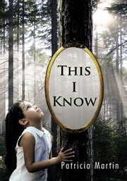 This I Know ebook by Patricia Martin