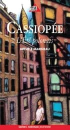 Cassiopée 1 - L'Été polonais ebook by Michèle Marineau