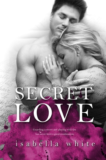 Secret Love - The 4Ever Series ebook by Isabella White