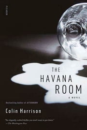 The Havana Room - A Novel ebook by Colin Harrison