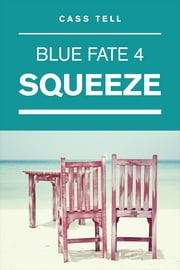 Squeeze ebook by Cass Tell
