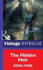 The Hidden Heir (Mills & Boon Intrigue) ebook by Debra Webb