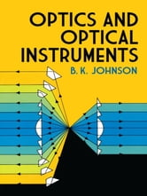 Optics and Optical Instruments - An Introduction ebook by B. K. Johnson