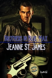 Brothers in Blue: Max ebook by Jeanne St. James