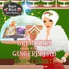 Grimoires and Gingerbread - A Sugar Shack Witch Mystery Christmas Novella audiobook by Danielle Garrett