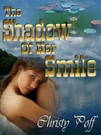 The Shadow Of Her Smile ebook by Christy Poff