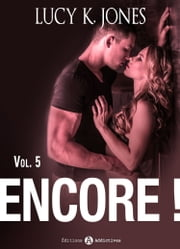 Encore ! vol. 5 ebook by Lucy K. Jones