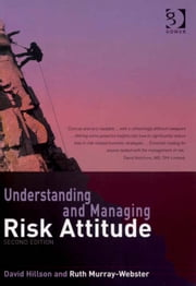Understanding and Managing Risk Attitude ebook by Ms Ruth Murray-Webster,Dr David Hillson
