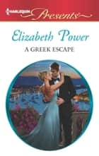 A Greek Escape ekitaplar by Elizabeth Power
