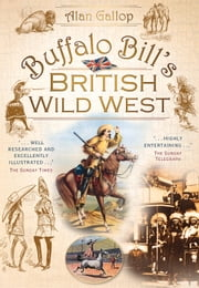 Buffalo Bill's British Wild West ebook by Alan Gallop
