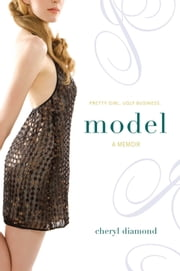 Model - A Memoir ebook by Cheryl Diamond