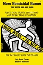 More Homicidal Humor ebook by Sgt. Brian Foster