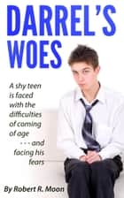 Darrel's Woes ebook by Robert Ray Moon
