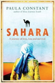 Sahara - A Journey of Love, Loss and Survival ebook by Paula Constant
