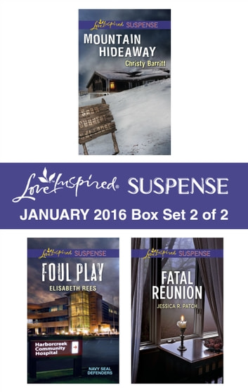 Love Inspired Suspense January 2016 - Box Set 2 of 2 - An Anthology eBook by Christy Barritt,Elisabeth Rees,Jessica R. Patch