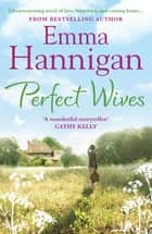 Perfect Wives ebook by Emma Hannigan