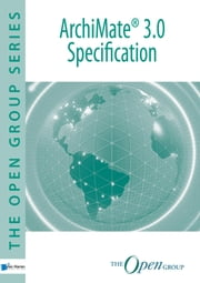 ArchiMate® 3.0 Specification - Open Group standard ebook by The Open Group