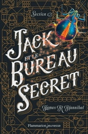 Section 13 (Tome 1) - Jack et le Bureau secret ebook by James R. Hannibal, Faustina Fiore