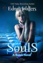 Souls - A Runes Novel ebook by Ednah Walters